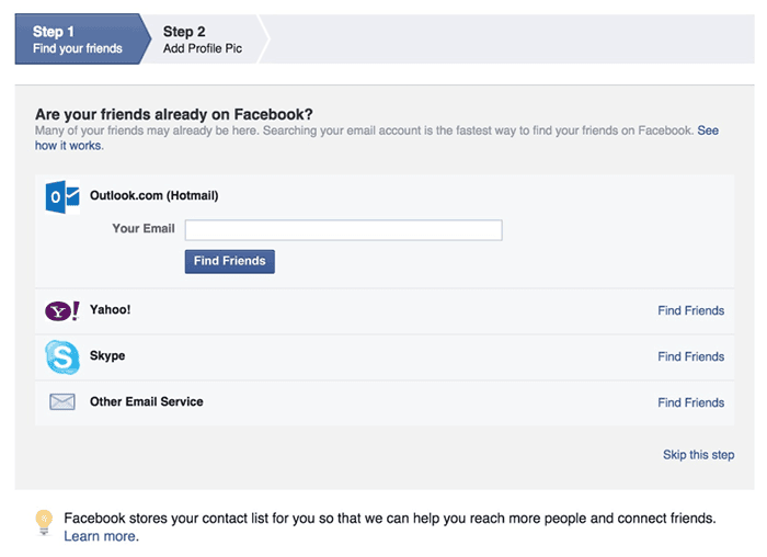 Facebook uses a step-by-step process when asking personal information.