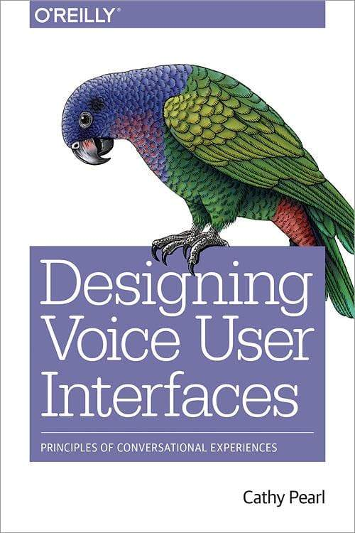 Cathy Pearl's book cover for Designing Voice User Interfaces from O'Reilly Media.