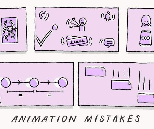 Animation experts share some of the biggest mistakes people make when they use animation and offer practical tips and best practices to improve UX.