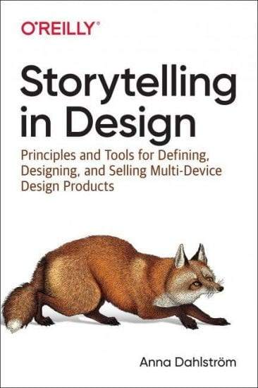 Cover page for Anna Dahlstrom's 'Storytelling in Design', published by O'REILLY.