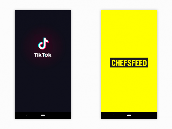 ビデオメッセージングアプリのTikTokと、料理アプリのCHEFSFEEDは、どちらもスプラッシュ画面を使い、画面上にロゴを目立つように表示する 出典: Invisionapp